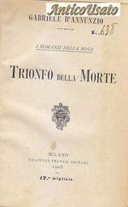 TRIONFO DELLA MORTE - Gabriele D Annunzio - 1905 Fratelli Treves Editori ROSA