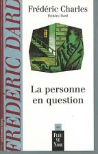La Personne en question.Frédéric Charles ( Frederic DARD ).Fleuve Noir  Z39