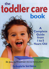 NEW The Toddler Care Book: A Complete Guide from 1 Year to 5 Years Old