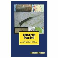 Deliver Us from Evil : The Lord's Prayer Mystery Series, Volume V vol. 5 by...
