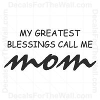 My Greatest Blessings Call Me Mom Wall Decal Vinyl Art Sticker Quote Decor K92