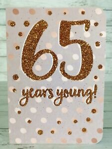 Sixty Five 65 Years Young Old, Birthday Card For Women, Gold Glitter