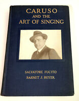 Caruso and the Art of Singing HC Fucito & Beyer 1922 2nd Printing