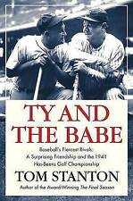 Ty and The Babe: Baseball's Fiercest Rivals: A Surprising Friendship and the 194