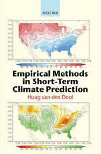 Empirical Methods in Short-Term Climate Prediction by Huug van den Dool...