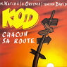 KOD ‎CD Single Chacun Sa Route - France (EX+/EX+)