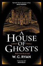 A House of Ghosts: The perfect ghostly golden age mystery by Ryan, W. C. Book