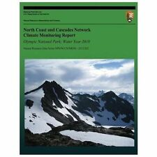 North Coast and Cascades Network Climate Monitoring Report: Olympic National...