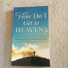 HOW DO I GET TO HEAVEN? PAMELA L. MCQUADE, TRAVELING THE ROMANS ROAD.