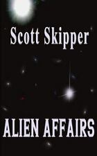 Alien Affairs by Scott Skipper (2015, Paperback)
