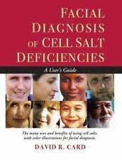 Facial Diagnosis of Cell Salt Deficiency: A User's Guide (Paperback or Softback)