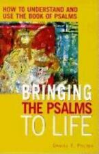 Bringing the Psalms to Life: How to Understand & Use the Book of-ExLibrary