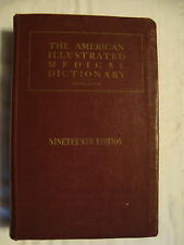 The American Illustrated Medical Dictionary by W A Newman Dorland Nineteenth Edi