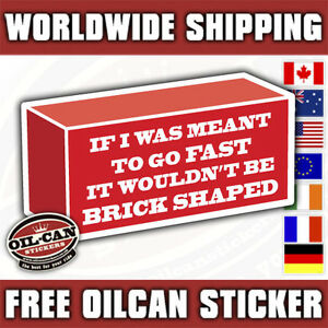 if it was meant to go fast it wouldn't be brick shaped sticker 120 X 60mm