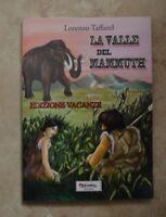LORENZO TAFFAREL - LA VALLE DEL MAMMUTH - ED:VACANZE - ANNO:2011 (CM)