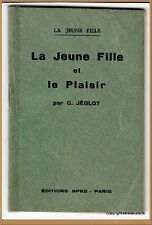 LA JEUNE FILLE ET LE PLAISIR - par Jéglot vers 1940