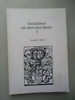 Geschichten aus dem alten Speyer I 1981 Sagenhaftes Merk- Denkwürdigkeiten