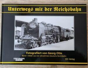 Unterwegs mit der Reichsbahn Band.1 von Georg Otte aus EK verlag