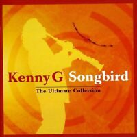 Kenny G - Songbird - The Ultimate Collection [CD]