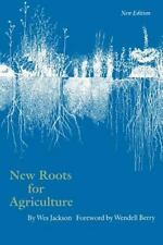 New Roots for Agriculture New Edition Farming and Ranching
