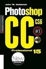 Photoshop CS6/CC Professional 15 (Macintosh/Windows): Buy this book, get a job!