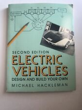 Electric Vehicles - Design & Build Your Own by Michael Hackleman 2nd Ed.1980 (D)