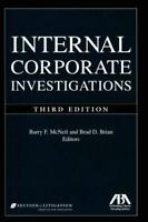 Internal Corporate Investigations by Brad Brian