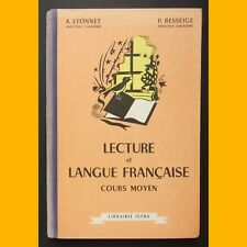 LECTURE ET LANGUE FRANÇAISE Cours moyen A. Lyonnet P. Besseigue Bérard 1958