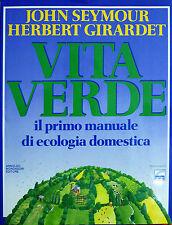 John Seymour e Herbert Girardet, Vita verde, Ed. Mondadori