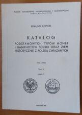 KATALOG PODSTAWOWYCH TYPÓW MONET I BANKNOTÓW POLSKI,Tom V,część I/II E.Kopicki