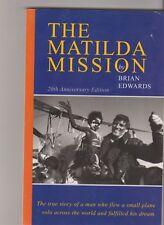THE MATILDA MISSION Brian Edwards 20th anniversary edition 2003 vg pb Tiger Moth