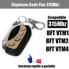 BFT VTM1, VTM2, VTM4 Garage/Portail Télécommande Remplacement copieuse  315Mhz
