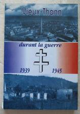 Vieux-Thann durant la Guerre 1939 1945 Collectif 1995