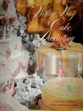 The Wilton Way of Cake Decorating, Vol. 3: Uses of