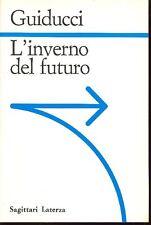 Roberto Guiducci, L'inverno del futuro