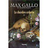 Gallo Max - La chambre ardente - 2008 - Broché