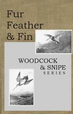 Fur Feather and Fin : Snipe and Woodcock by L. H. De Visme Shaw (2013,...