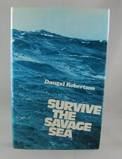 SURVIVE THE SAVAGE SEA (1973) RARE SIGNED by author  D. Robertson (VG/VG) hc/dj