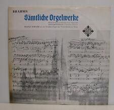 "BRAHMS SÄMTLICHE ORGELWERKE FRANZ EIBNER AN DER WALCKER-ORGEL WIEN 12""LP (e326)"