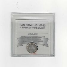 **1874H Crosslet 4**, Coin Mart Graded Canadian,  5 Cent, **VF-30 Die Clash**