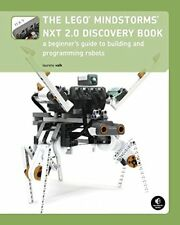 The LEGO MINDSTORMS NXT 2.0 Discovery Book: A Beginner's Guide to Building and P