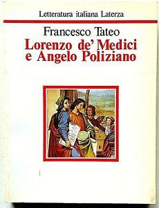Tateo Lorenzo de' Medici e  Angelo Poliziano Letteratura Italiana Laterza 1990