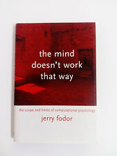 THE MIND DOESN'T WORK THAT WAY  Jerry Fodor 2000 Hardcover