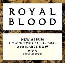 ROYAL BLOOD How Did We Get So Dark? 2017 Ltd Ed RARE Sticker +FREE Rock Stickers