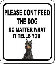 Please Dont Feed The Dog Doberman Pinscher Aluminum Composite Sign