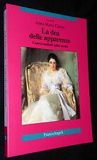 Anna Maria Curcio - LA DEA DELLE APPARENZE - Franco Angeli - 9788846425003