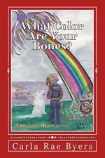 Gateway to the Stars: What Color Are Your Bones? by Carla Byers (2015,...