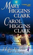 He Sees You When You're Sleeping by Mary Higgins Clark and Carol Higgins Clark (