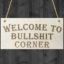 Welcome to Bullshit Corner Novelty Hanging Wooden Plaque House Door Garden Sign