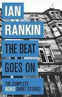 The Beat Goes On: The Complete Rebus Stories by Ian Rankin (Paperback, 2015)
